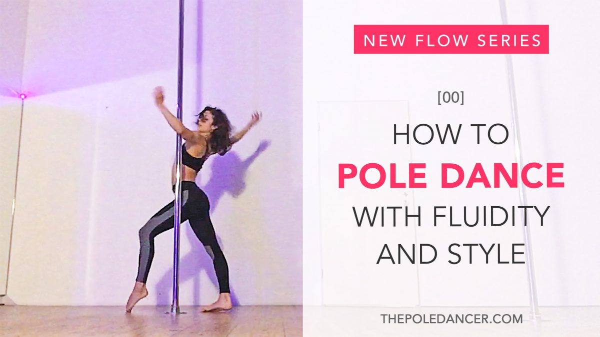New Pole Flow tutorials: How to pole dance with fluidity and grace