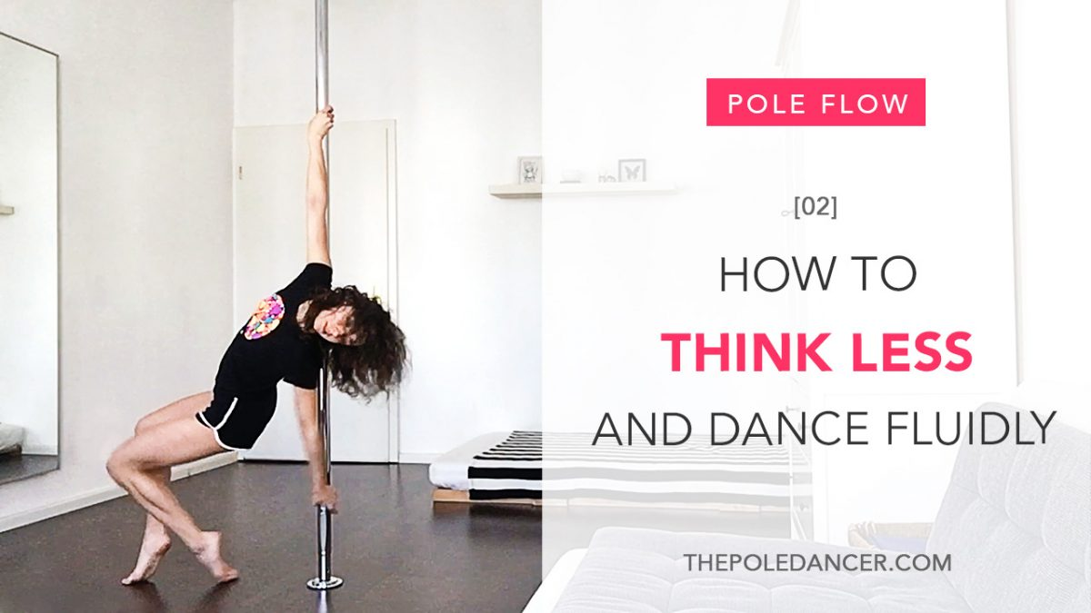 Pole Flow tutorial think less, dance fluidly