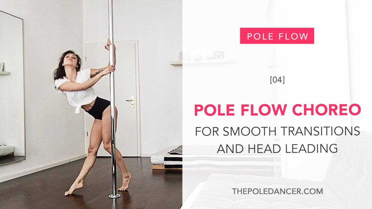 Pole Flow Choreography tutorial for smooth transitions and head leading