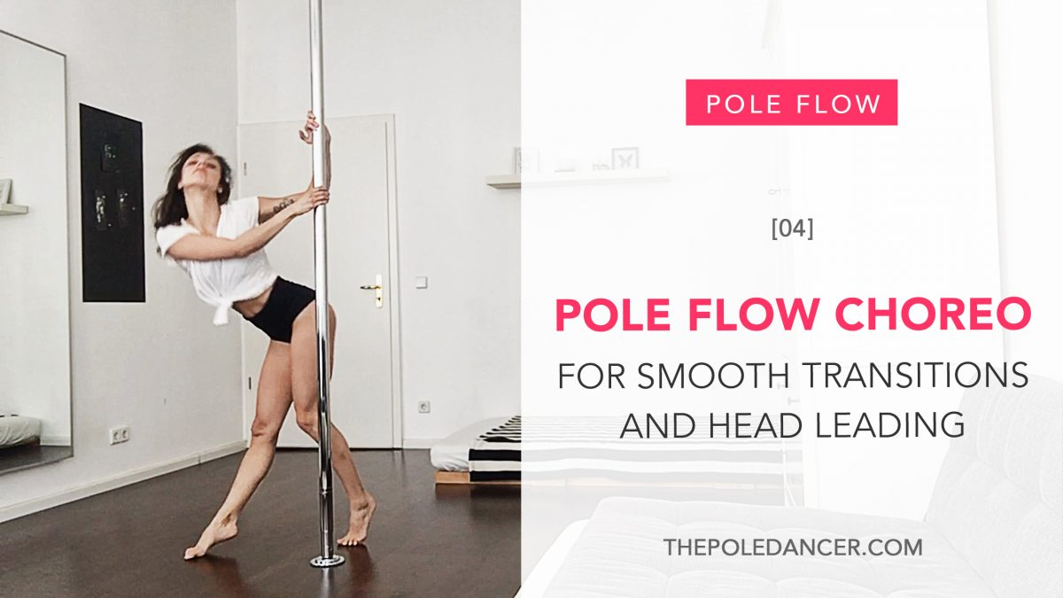 Pole Flow Choreography – tutorial for smooth transitions and head leading